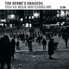 CD ECM Records Tim Berne's Snakeoil: You've Been Watching Me