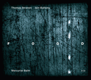 CD ECM Records FOOD: Mercurial Balm