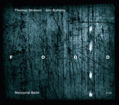 CD ECM Records FOOD: Mercurial Balm