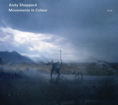 CD ECM Records Andy Sheppard: Movements In Colour