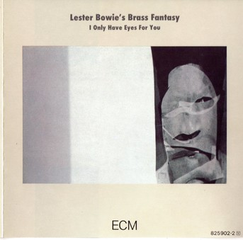 CD ECM Records Lester Bowie: I Only Have Eyes For You