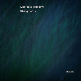CD ECM Records Dobrinka Tabakova: String Paths