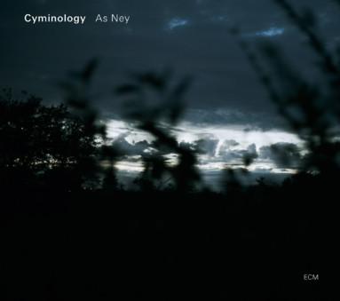 CD ECM Records Cyminology: As Ney