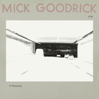 CD ECM Records Mick Goodrick: In Pas(s)ing
