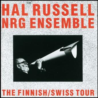VINIL ECM Records Hal Russell NRG Ensemble: The Finnish / Swiss Tour