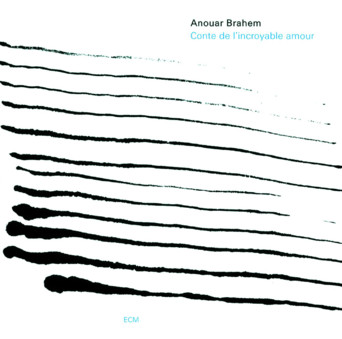 CD ECM Records Anouar Brahem: Conte De L'Incroyable Amour