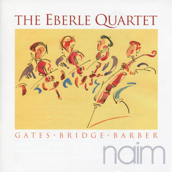 CD Naim The Eberle Quartet: Gates, Bridge, Barber