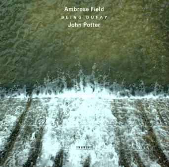 CD ECM Records Ambrose Field / John Potter: Being Dufay