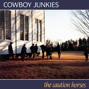 VINIL Universal Records Cowboy Junkies - The Caution Horses
