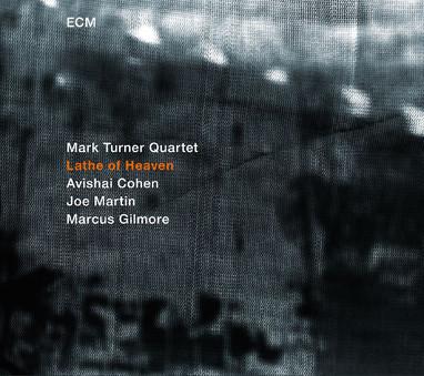 CD ECM Records Mark Turner Quartet: Lathe Of Heaven