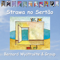 CD ECM Records Bernhard Wystraete: Strawa no Sertao