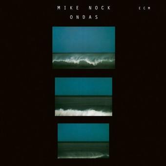 CD ECM Records Mike Nock: Ondas