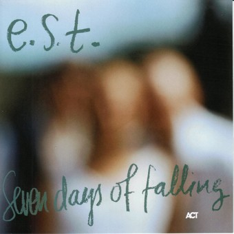 CD ACT Esbjorn Svensson Trio: Seven Days Of Falling