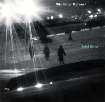 CD ECM Records Nils Petter Molvaer: Solid Ether