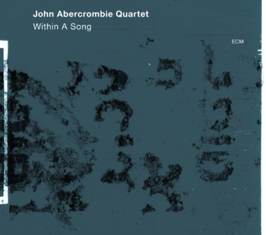 CD ECM Records John Abercrombie Quartet: Within A Song