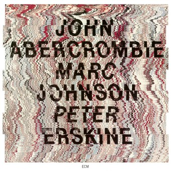CD ECM Records John Abercrombie / Marc Johnson / Peter Erskine