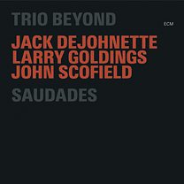 CD ECM Records DeJohnette/Scofield/Goldings: Saudades