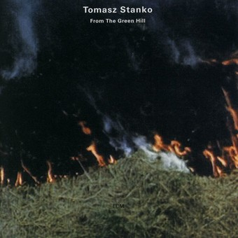 CD ECM Records Tomasz Stanko: From The Green Hill