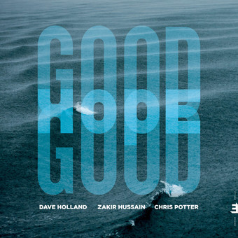 CD Edition Zakir Hussain, Chris Potter, David Holland - Good Hope