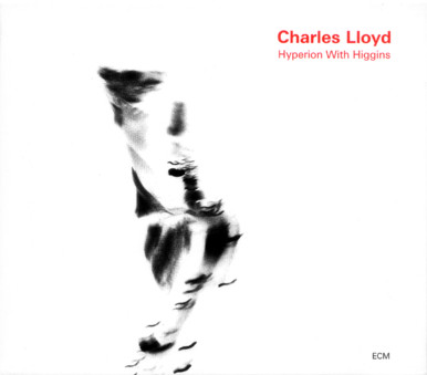CD ECM Records Charles Lloyd: Hyperion With Higgins