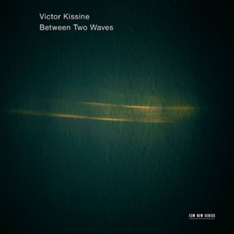 CD ECM Records Victor Kissine: Between Two Waves