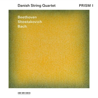 CD ECM Records Danish String Quartet - Beethoven / Shostakovich / Bach: Prism I