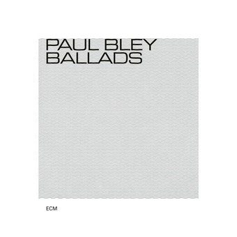 CD ECM Records Paul Bley: Ballads