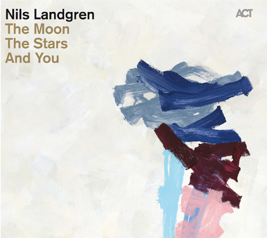 VINIL ACT Nils Landgren: The Moon, The Stars And You