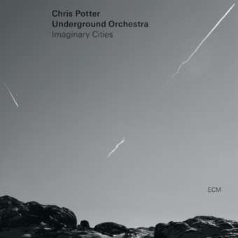 CD ECM Records Chris Potter Underground Orchestra: Imaginary Cities