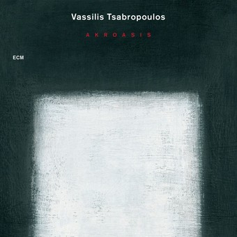 CD ECM Records Vassilis Tsabropoulos: Akroasis