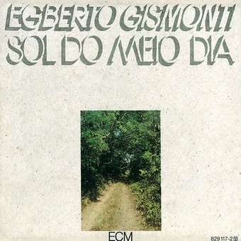 CD ECM Records Egberto Gismonti: Sol Do Meio Dia