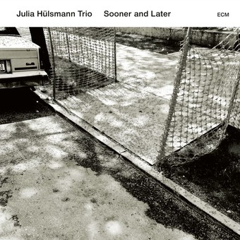 CD ECM Records Julia Hulsmann Trio: Sooner And Later