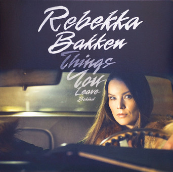 VINIL Universal Records Bakken, Rebekka - Things You Leave Behind
