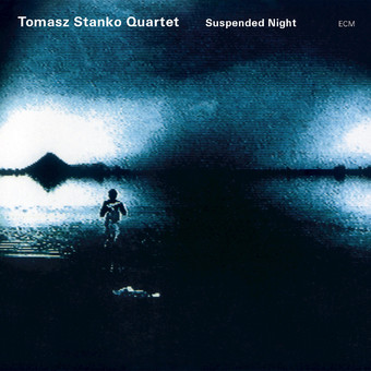 CD ECM Records Tomasz Stanko & Marcin Wasilewski Trio: Suspended Night