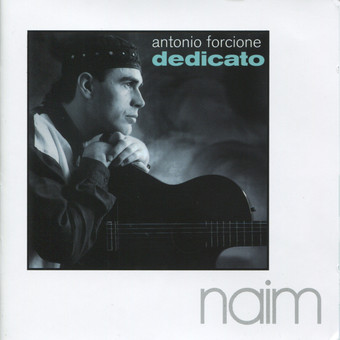 CD Naim Antonio Forcione: Dedicato