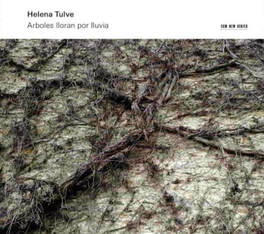 CD ECM Records Helena Tulve: Arboles Iloran por Iluvia