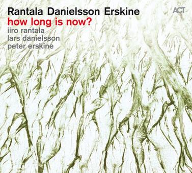 VINIL ACT Rantala - Danielsson - Erskine : How Long Is Now ?