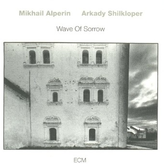 VINIL ECM Records Mikhail Alperin / Arkady Shilkloper: Wave Of Sorrow