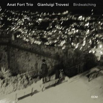 CD ECM Records Anat Fort Trio + Gianluigi Trovesi: Birdwatching