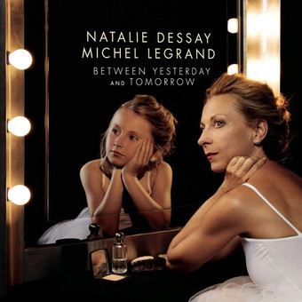 VINIL Universal Records Natalie Dessay - Between Yesterday And Tomorrow