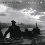 Muzica CD CD ECM Records Kayhan Kalhor, Erdal Erzincan: Kula Kulluk Yakisir MiCD ECM Records Kayhan Kalhor, Erdal Erzincan: Kula Kulluk Yakisir Mi