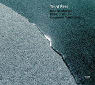 Muzica CD CD ECM Records Third Reel (N.Masson, R.Pianca, E.Maniscalco)CD ECM Records Third Reel (N.Masson, R.Pianca, E.Maniscalco)