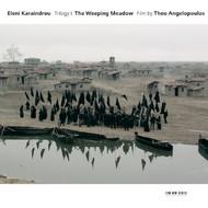 Muzica CD CD ECM Records Eleni Karaindrou: The Weeping MeadowCD ECM Records Eleni Karaindrou: The Weeping Meadow