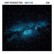 Muzica CD CD ECM Records Gary Peacock Trio: Now ThisCD ECM Records Gary Peacock Trio: Now This