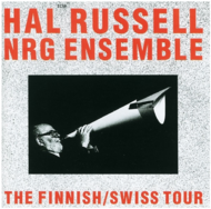 Viniluri VINIL ECM Records Hal Russell NRG Ensemble: The Finnish / Swiss TourVINIL ECM Records Hal Russell NRG Ensemble: The Finnish / Swiss Tour