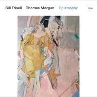 Viniluri VINIL ECM Records Bill Frisell / Thomas Morgan: EpistrophyVINIL ECM Records Bill Frisell / Thomas Morgan: Epistrophy