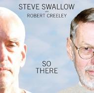 Muzica CD CD ECM Records Steve Swallow, Robert Creeley: So ThereCD ECM Records Steve Swallow, Robert Creeley: So There