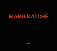 Muzica CD CD ECM Records Manu KatcheCD ECM Records Manu Katche