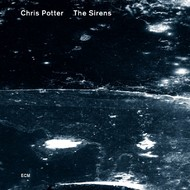 Muzica CD CD ECM Records Chris Potter: The SirensCD ECM Records Chris Potter: The Sirens