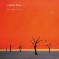 Muzica CD CD ECM Records Stephan Micus: Desert PoemsCD ECM Records Stephan Micus: Desert Poems